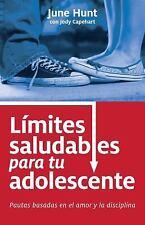 Limites Saludables Para Tu Adolescente: Pautas Basadas En El Amor y La Disciplin