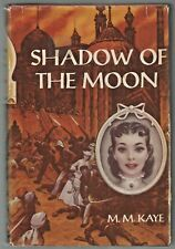 SHADOW OF THE MOON BY M.M.KAYE, (1957-1956,VINTAGE, HARDCOVER,BOOK )