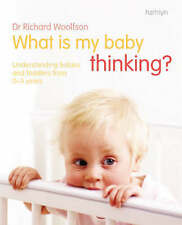 What is My Baby Thinking: Understanding Babies and Toddlers from 0-3 Years, Wool
