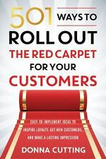 501 Ways to Roll Out the Red Carpet for Your Customers : Easy-To-Implement...