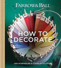 Farrow and Ball How to Decorate by Joa Studholme, Charlotte Cosby and Farrow...