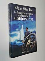 Le fantastiche avventure marinaresche di Gordon PYM / Edgar Allan Poe