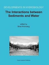 Developments in Hydrobiology Ser.: The Interactions Between Sediments and...
