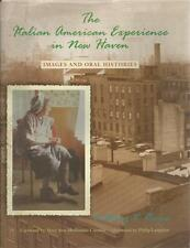 2006 THE ITALIAN AMERICAN EXPERIENCE IN NEW HAVEN (CONN) BY ANTHONY V. RICCIO