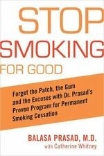 Stop Smoking for Good: Forget the Patch, the Gum, and the Excuses with Dr.
