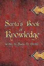 Santa's Book of Knowledge by Santa Al Horton (2011, Paperback)