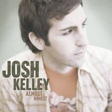 Almost Honest by Josh Kelley (CD, Aug-2005, Hollywood) - **DISC ONLY**