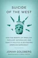 SUICIDE OF THE WEST: How the Rebirth by Jonah Goldberg(1101904933)