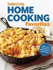 Southern Living Home Cooking Favorites : Over 250 Simple, Delicious Recipes the…