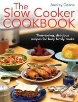 The Slow Cooker Cookbook: Time-Saving Delicious Recipes for Busy Family Cooks, D