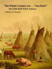 The Whole Country Was ... 'One Robe' : The Little Shell Tribe's America by Nicho