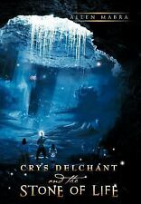 Crys Delchant And The Stone Of Life: By Allen Mabra