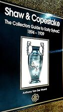 SHAW & COPESTAKE: THE COLLECTORS GUIDE TO EARLY SYLVAC 1894-1939 / Van Der Woerd