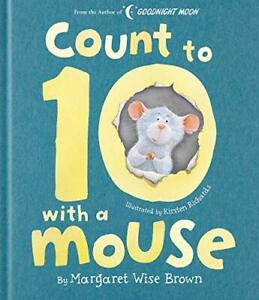 Count to 10 with a Mouse (Margaret Wise Brown Classics), Brown, Richards+-