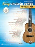 Alfred's Easy Ukulele Songs Rock and Pop : 50 Hits from Across the Decades, P...