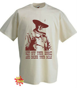 JOHN WAYNE Get Off Your Horse tribute T Shirt All Sizes