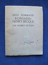 Deux Homages Ronsard - Henry Becque - SIGNED by ROBERT DE FLERS