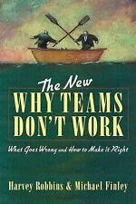 The New Why Teams Don't Work: What Goes Wrong and How to Make it Right by...