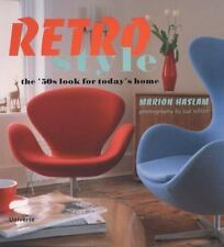 NEW - Retro Style : The '50s Look for Today's Home by Haslam, Marion