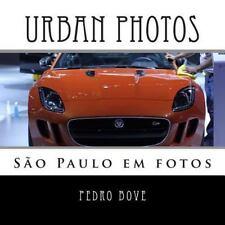 Urban Photos : São Paulo Em Fotos by Pedro Bove (2015, Paperback, Large Type)