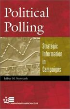 Campaigning American Style: Political Polling : Strategic Information in...