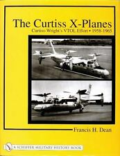 The Curtiss X-Planes : Curtiss-Wright's VTOL Effort 1958-1965