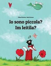 Io Sono Piccola? Im Leitila? : Libro Illustrato per Bambini: Italiano-Gotico...