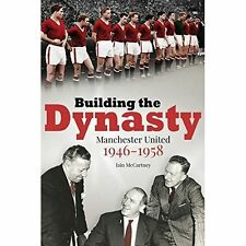 MANCHESTER UNITED - BUILDING THE DYNASTY 1946-58, IAN McCARTNEY, HARDBACK BOOK