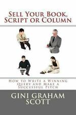 Sell Your Book, Script, or Column : How to Write a Winning Query and Make a...