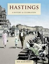 Hastings - A History And Celebration by Marchant, Rex Book The Cheap Fast Free