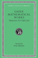 Greek Mathematical Works: Selections: v. 1: From Thales to Euclid by Harvard University Press (Hardback, 1939)