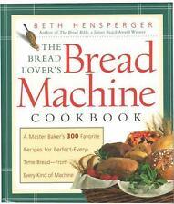 The Bread Lover's Bread Machine Cookbook: A Master Baker's 300 Favorite Recipe..