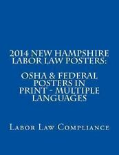 2014 New Hampshire Labor Law Posters: OSHA and Federal Posters in Print -...