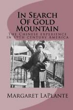In Search of Gold Mountain : The Chinese Experience In19th Century America by...