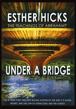Abraham-Hicks Esther DVD Under A Bridge - NEW