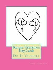 Kuvasz Valentine's Day Cards : Do It Yourself by Gail Forsyth (2016, Paperback)