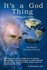 It's a God Thing : God Wants to Give You a New Life by William H. Griffin...