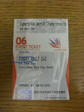 28/05/2006 Ticket: World Superbikes Championships [At Silverstone]. Thanks for v