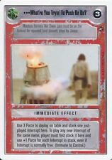 Star Wars CCG A New Hope Unlimited WB What're You Tryin' To Push On Us?