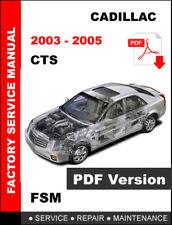 2003 - 2005 CADILLAC CTS SERVICE REPAIR WORKSHOP MAINTENANCE FACTORY MANUAL