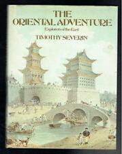 Severin, Timothy; The Oriental Adventure. Explorers of the East. 1976 VG