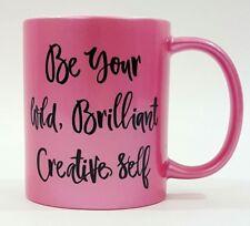 "Inspirational Coffee or Tea Mug ""Be Your Wild Brilliant Creative Self"""