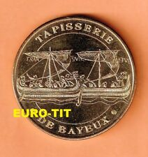 A  SAISIR  MEDAILLE TOURISTIQUE MONNAIE DE PARIS    TAPISSERIE  DE BAYEUX   2004