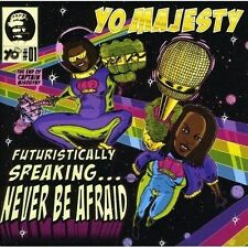 YO MAJESTY (FUTURISTICALLY SPEAKING..NEVER BE AFRAID CD + FREE POST)