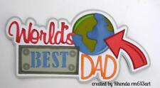 WORLD'S BEST DAD TITLE father's day  scrapbook premade paper piecing by Rhonda