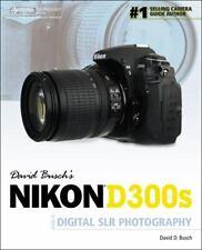 David Busch's Nikon D300s Guide to Digital SLR Photography by David D. Busch