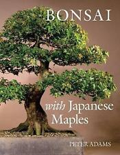 Bonsai with Japanese Maples by Peter D. Adams (Hardback, 2006)