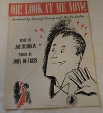 Sheet Music For Voice and Piano: Oh! Look at Me Now-Music by Joe Bushkin 1941