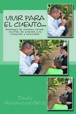 Vivir para el Cuento... : Antolog�a de Cuentos Cortos... by Tom�s...