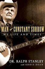 Man of Constant Sorrow: My Life and Times by Ralph Stanley, Eddie Dean